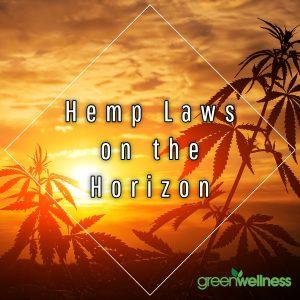 Hemp Laws on the Horizon Blog Graphic