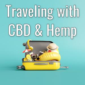 Traveling with CBD & Hemp Newsletter Graphic